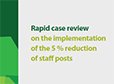 Rapid case review on the implementation of the 5 % reduction of staff posts