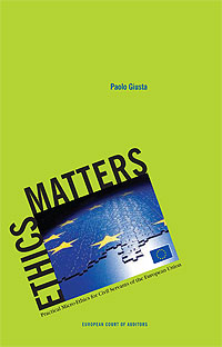 Ethics Matters - Practical Micro-Ethics for Civil Servants of the European Union