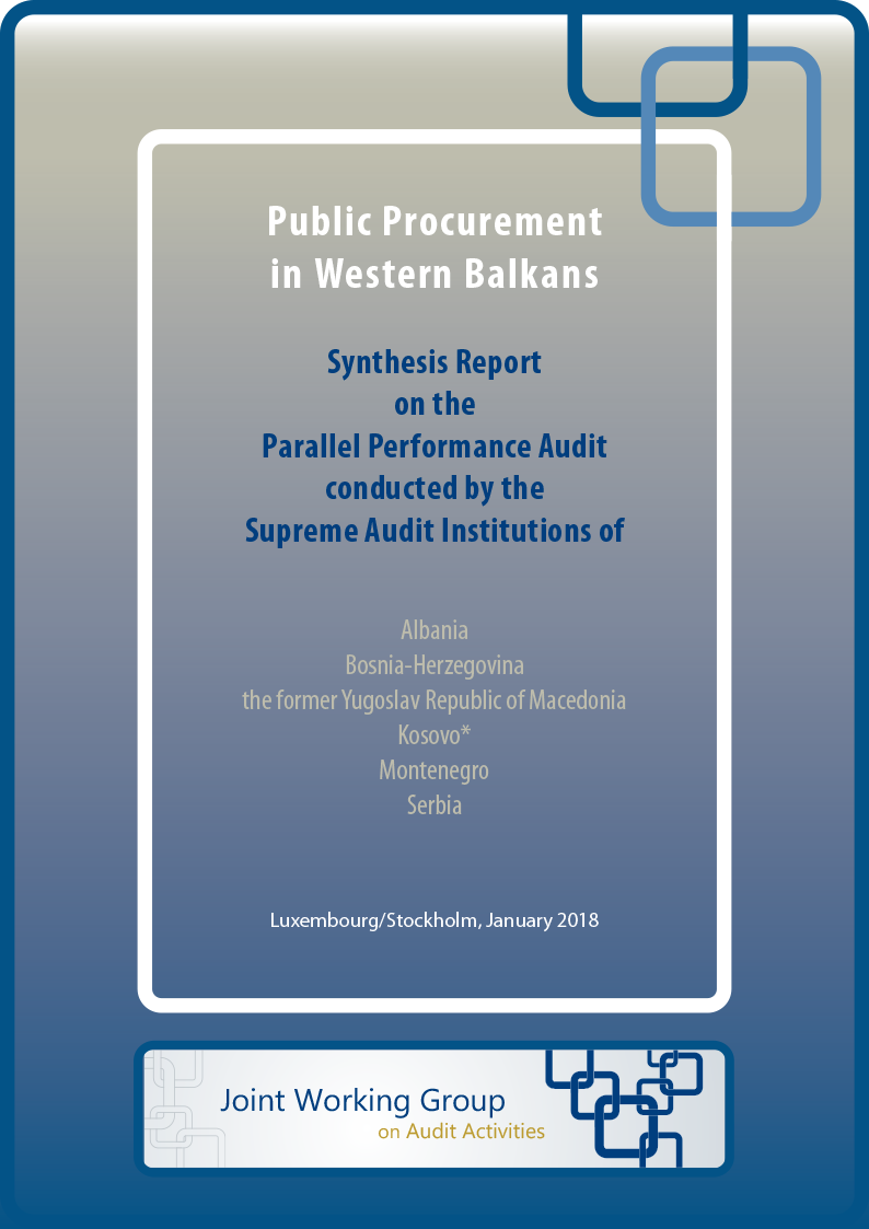 Public Procurement in Western Balkans: Synthesis Report on the Parallel Performance Audit conducted by the Supreme Audit Institutions of Albania, Bosnia-Herzegovina, the former Yugoslav Republic of Macedonia, Kosovo, Montenegro, Serbia