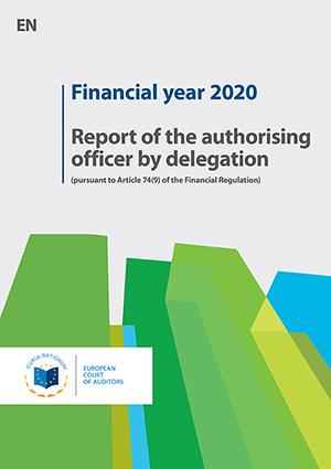 Exercițiul financiar 2020 - Raportul ordonatorului de credite delegat [în temeiul articolului 74 alineatul (9) din Regulamentul financiar]